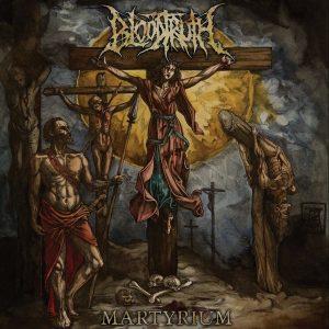 Bloodtruth — Martyrium (2018)