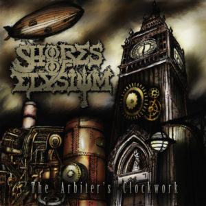Shores Of Elysium — The Arbiter's Clockwork (2012)