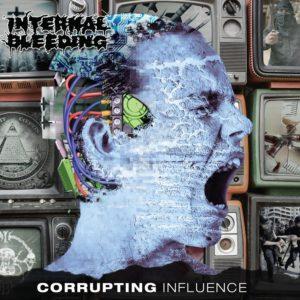 Internal Bleeding — Corrupting Influence (2018)