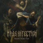 Mass Infection — Shadows Became Flesh (2018)