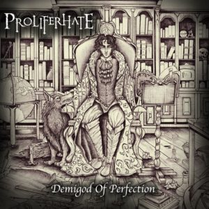 Proliferhate — Demigod Of Perfection (2018)