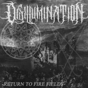 Disillumination — Return To Fire Fields (2018)