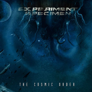 Experiment Specimen — The Cosmic Order (2018)