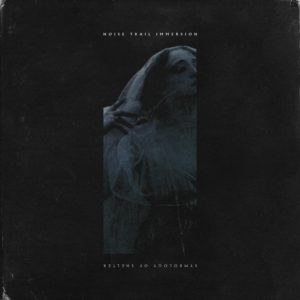 Noise Trail Immersion — Symbology Of Shelter (2018)
