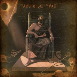 His Kingdom Suffers — The Aether & The Veil (2018)
