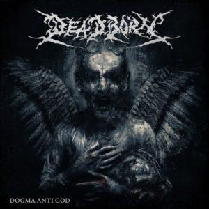 Deadborn — Dogma Anti God (2018)