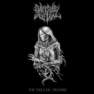 Darkside Ritual — The Nucleic Premise (2018)