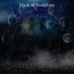 Mask Of Semblant — Dead Tales (2018)