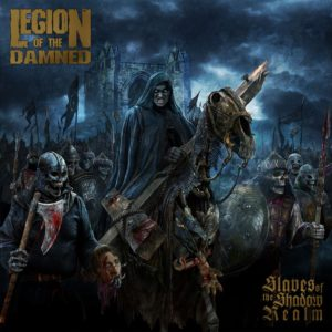 Legion Of The Damned — Slaves Of The Shadow Realm (2019)