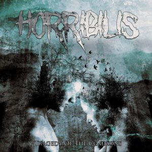 Horribilis — Tragedy Of The Commons (2019)