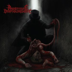 Prostitute Disfigurement — Prostitute Disfigurement (2019)