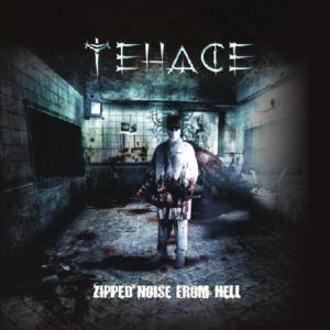 Tehace — Zipped Noise From Hell (2006)
