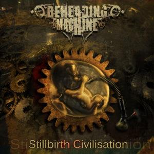 Beheading Machine — Stillbirth Civilisation (2009)