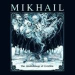 Mikhail — The Abolishment Of Creation (2018)