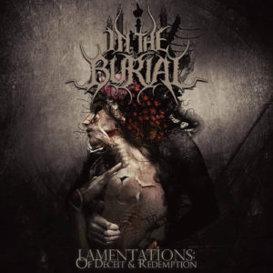 In The Burial — Lamentations Of Deceit & Redemption (2019)