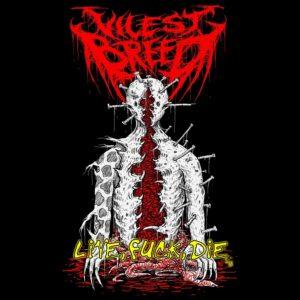 Vilest Breed — Live Fuck Die (2019)