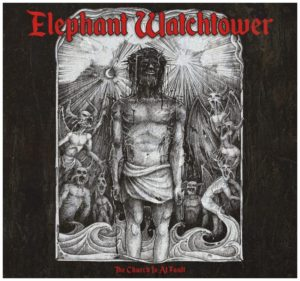 Elephant Watchtower — The Church Is At Fault (2019)