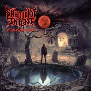Shadow Of Intent — Melancholy (2019)