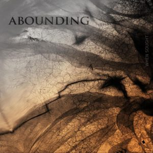 Abounding — When Sought (2019)