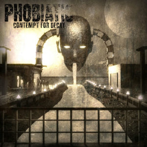 Phobiatic — Contempt For Decay (2019)