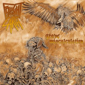 Fought Upon Earth — Grave Miscalculation (2019)