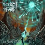 Through The Earth — I Am Become Death (2020)