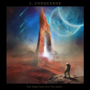 I, Conqueror — The Dark That Ate The Light (2019)