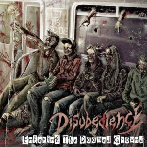Disobedience — Entering The Doomed Ground Pt.I (2019)