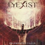 Eyexist — Celebrated Chaos (2020)