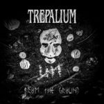 Trepalium — From The Ground (2020)