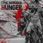 I The Intruder — Hunger (2020)