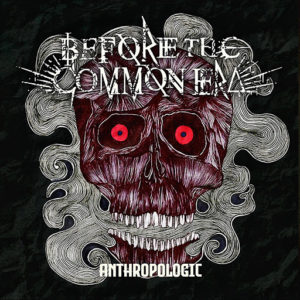 Before The Common Era — Anthropologic (2020)