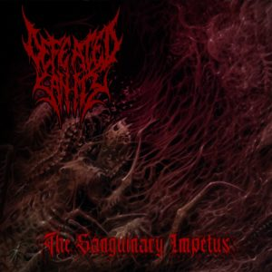 Defeated Sanity — The Sanguinary Impetus (2020)