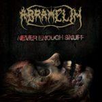 Abramelin — Never Enough Snuff (2020)
