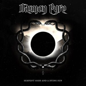 Daemon Pyre — Serpent Gods And A Dying Sun (2020)