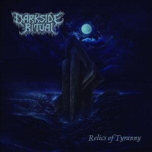 Darkside Ritual — Relics Of Tyranny (2020)