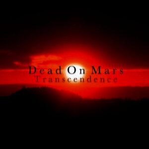 Dead On Mars — Transcendence (2020)