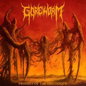 Goreworm — Prodigy Of The Grotesque (2020)