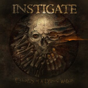 Instigate — Echoes Of A Dying World (2020)