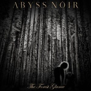 Abyss Nöir — The Forest Glance (2020)
