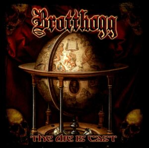 Brotthogg — The Die Is Cast (2020)