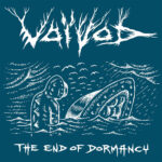 Voivod — The End Of Dormancy (2020)