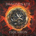 Denominate — Isochron (2020)