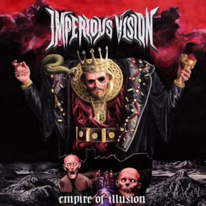 Imperious Vision — Empire Of Illusion (2020)