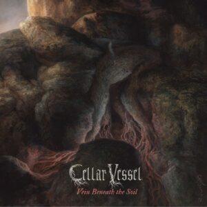 Cellar Vessel — Vein Beneath The Soil (2020)