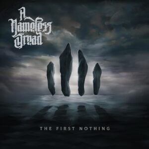 A Nameless Dread — The First Nothing (2020)