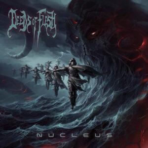 Deeds Of Flesh — Nucleus (2020)