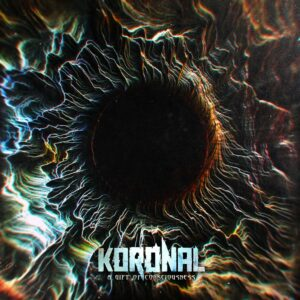 Koronal — A Gift Of Consciousness (2020)