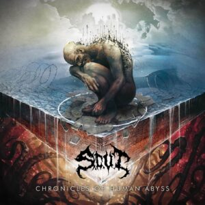 Scut — Chronicles Of Human Abyss (2021)