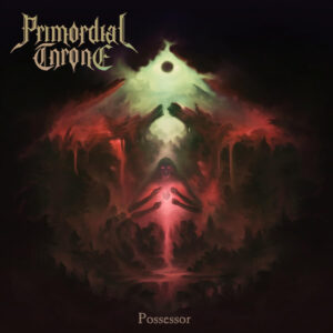 Primordial Throne — Possessor (2020)